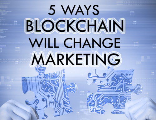 5 Ways Blockchain Will Change Marketing