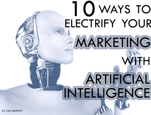 10 Ways to Electrify Your Marketing With Artificial Intelligence